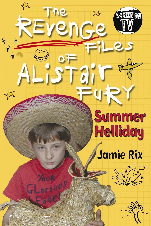 The Revenge Files of Alistair Fury: Summer Helliday
