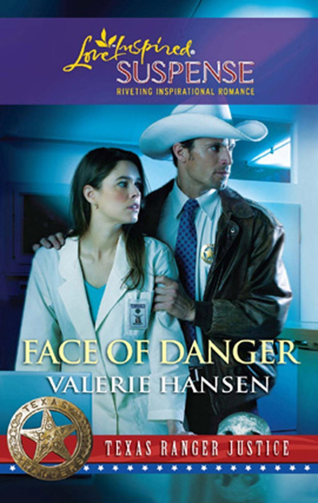 Face of Danger (Mills & Boon Love Inspired) (Texas Ranger Justice, Book 3)