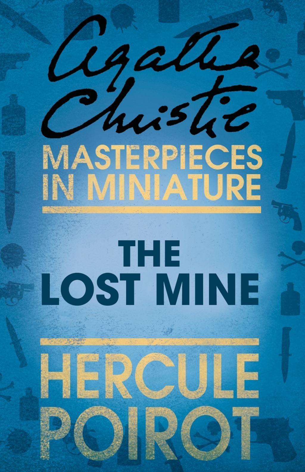 The Lost Mine: A Hercule Poirot Short Story