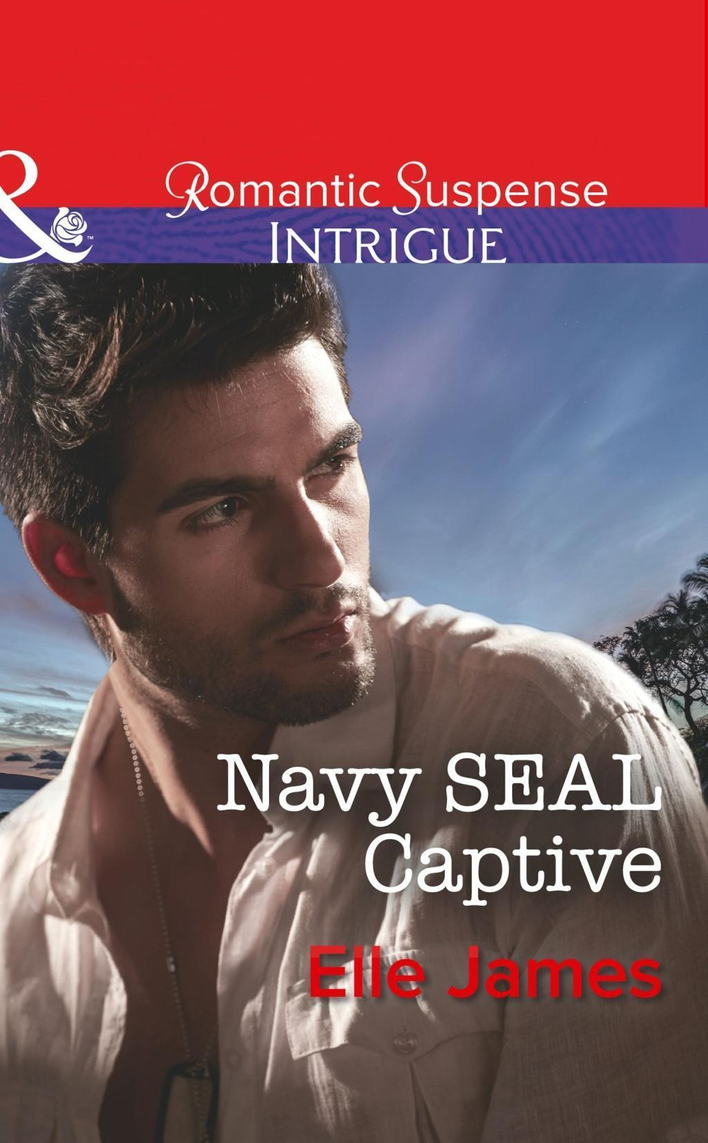 Navy Seal Captive (Mills & Boon Intrigue) (SEAL of My Own, Book 2)