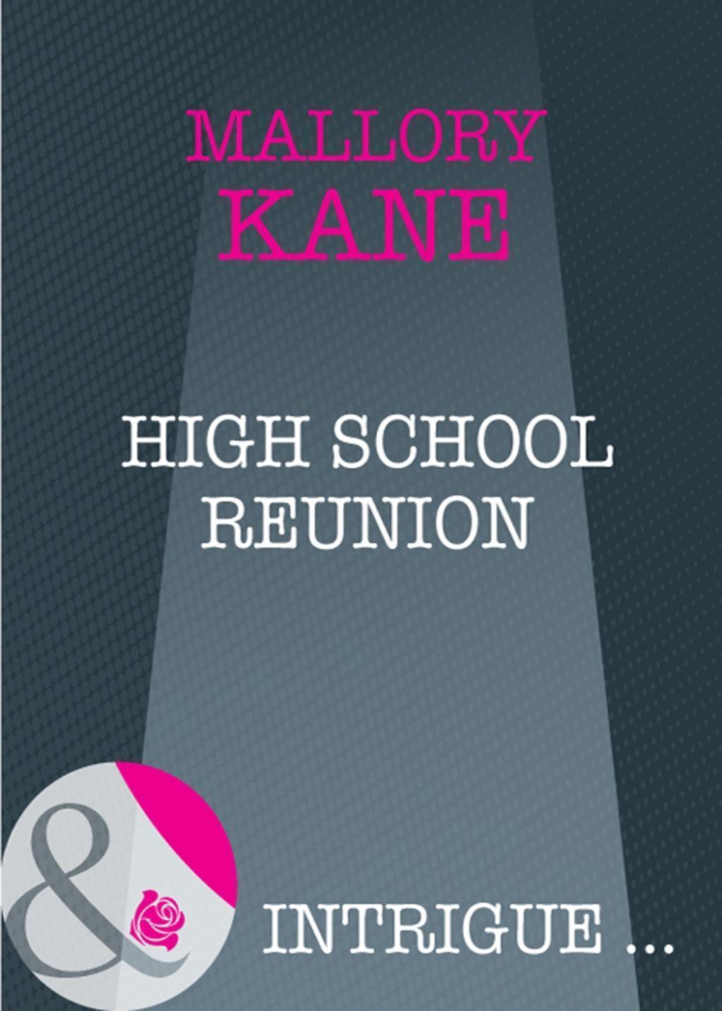 High School Reunion (Mills & Boon Intrigue)