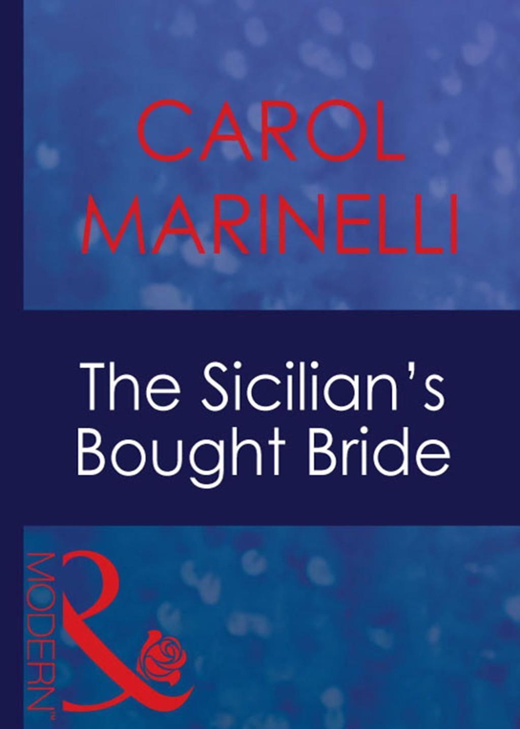 The Sicilian's Bought Bride (Mills & Boon Modern) (Italian Husbands, Book 10)
