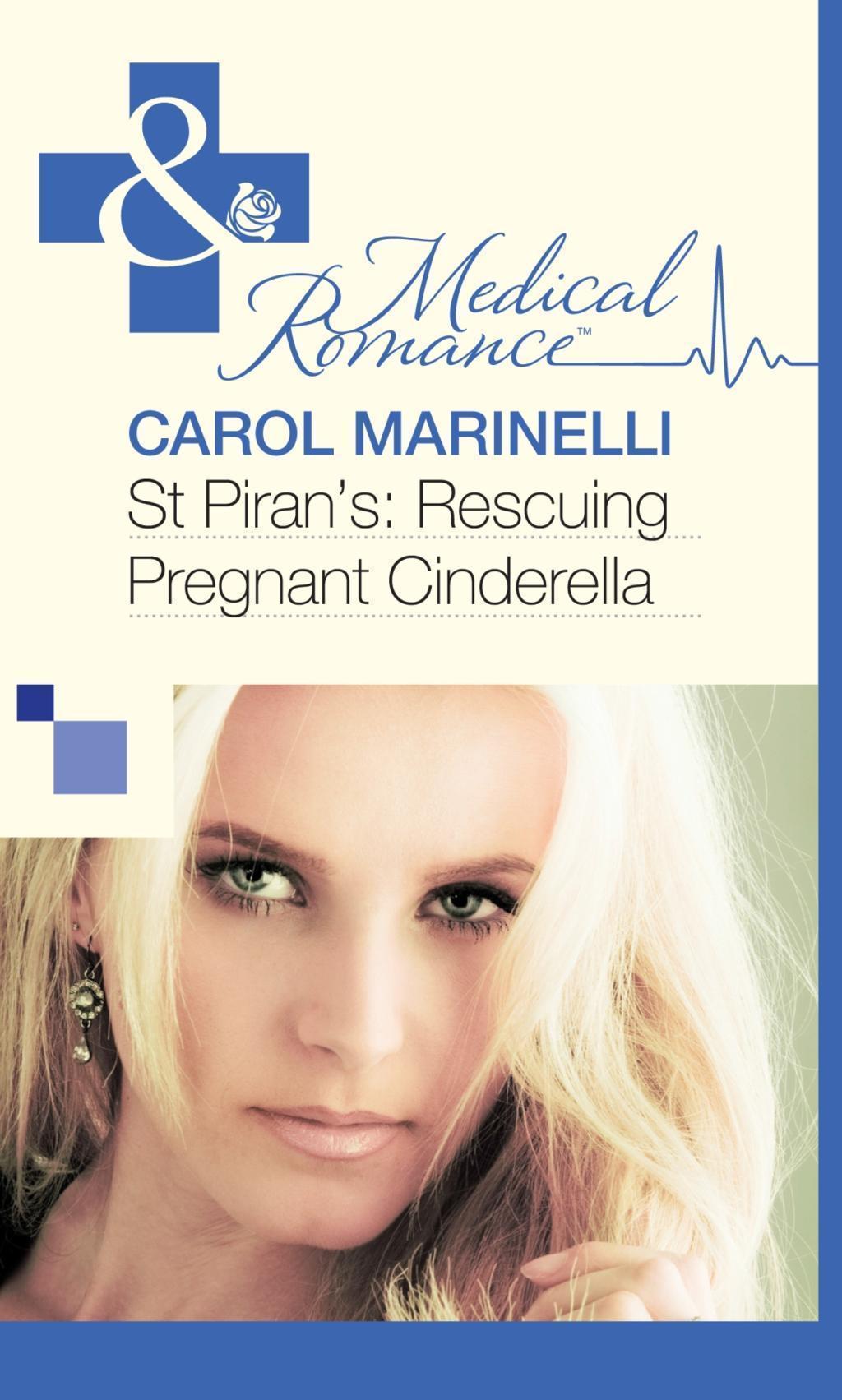 St Piran's: Rescuing Pregnant Cinderella (Mills & Boon Medical)