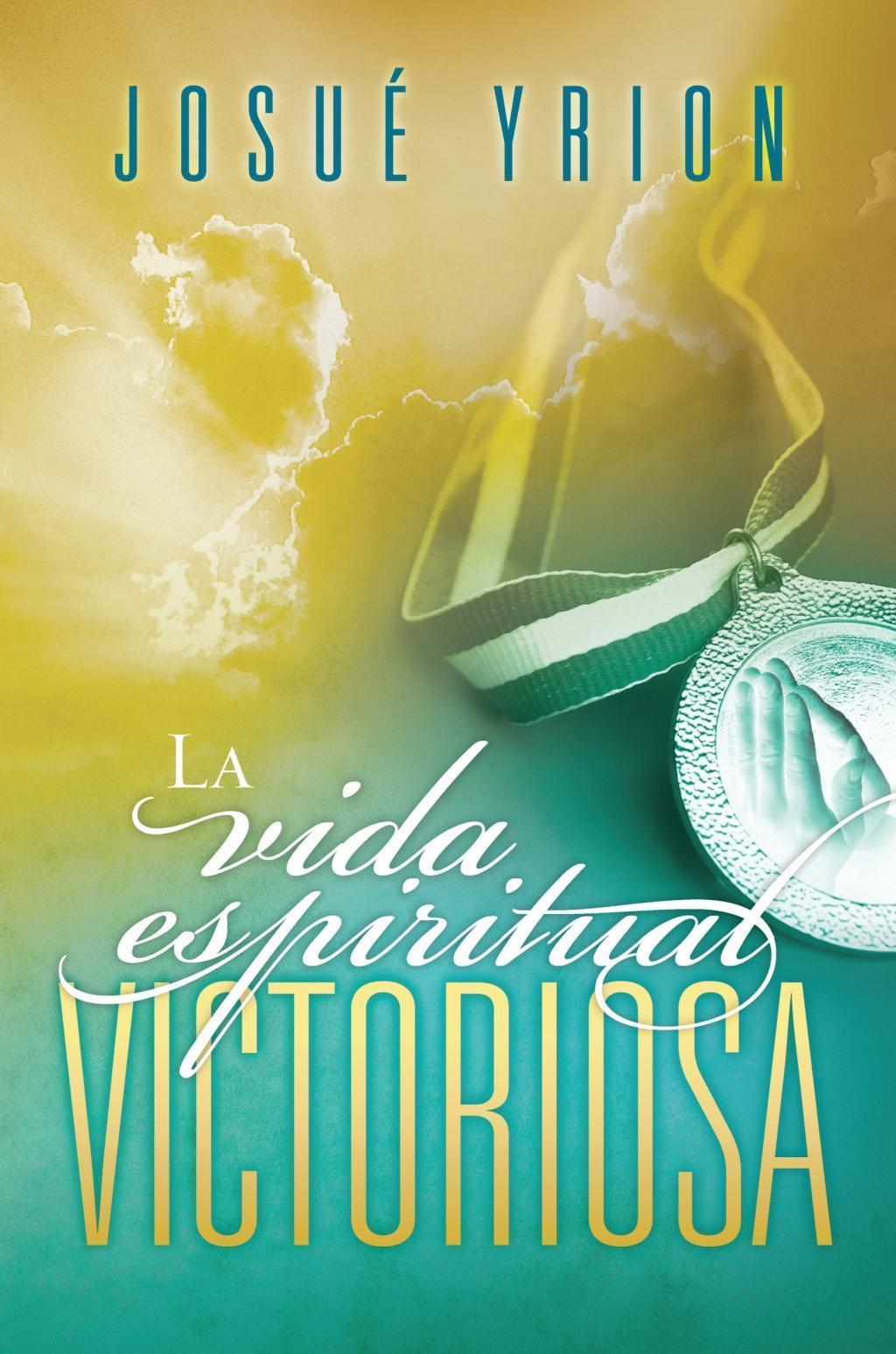 La vida espiritual victoriosa