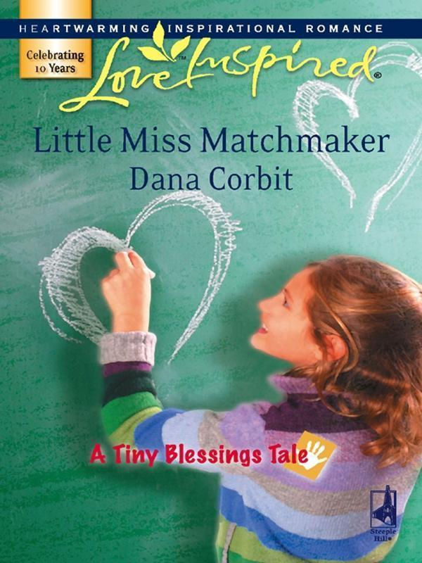 Little Miss Matchmaker (Mills & Boon Love Inspired) (A Tiny Blessings Tale, Book 5)