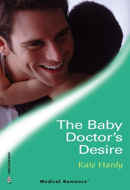 The Baby Doctor's Desire (Mills & Boon Medical) (London City General, Book 2)