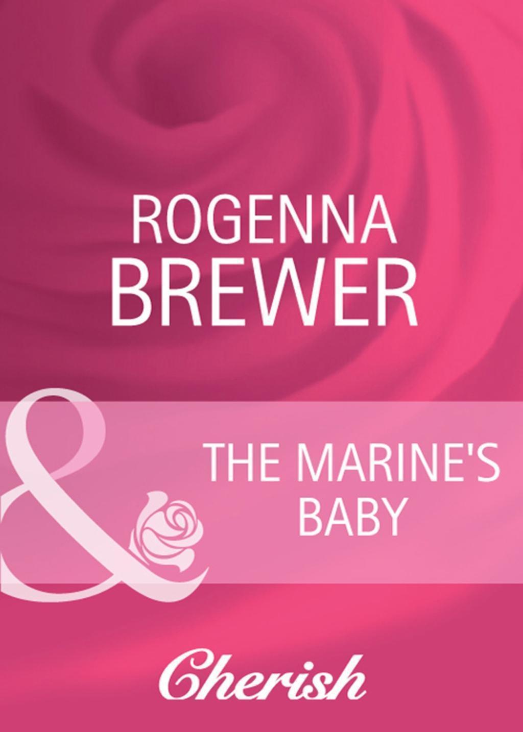 The Marine's Baby (Mills & Boon Cherish) (9 Months Later, Book 59)