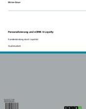 Personalisierung und eCRM: E-Loyalty