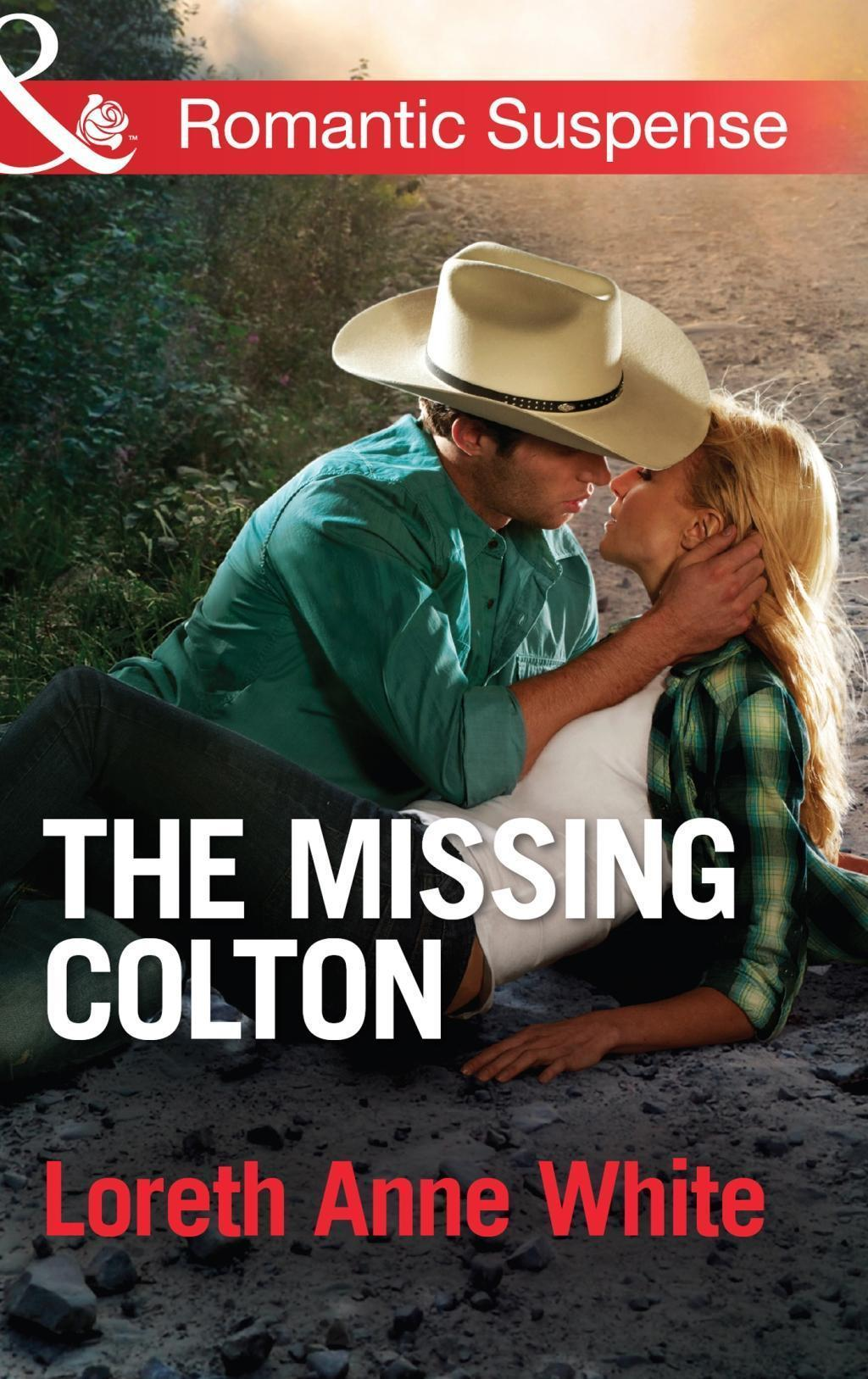 The Missing Colton (Mills & Boon Romantic Suspense) (The Coltons of Wyoming, Book 3)