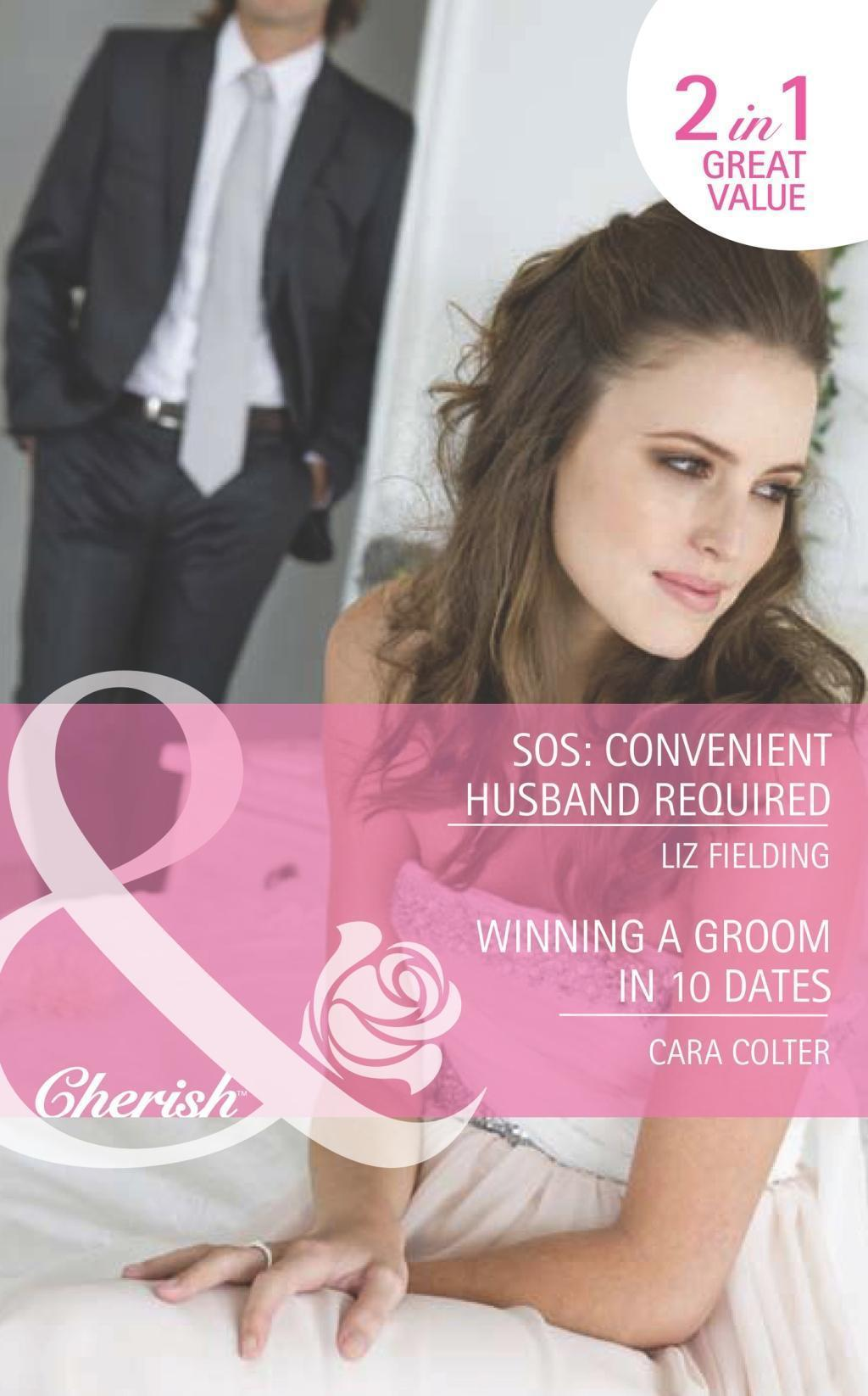 SOS: Convenient Husband Required / Winning a Groom in 10 Dates: SOS: Convenient Husband Required / Winning a Groom in 10 Dates (Mills & Boon Romance)