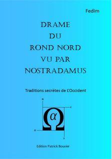 Drame du rond Nord vu par Nostradamus