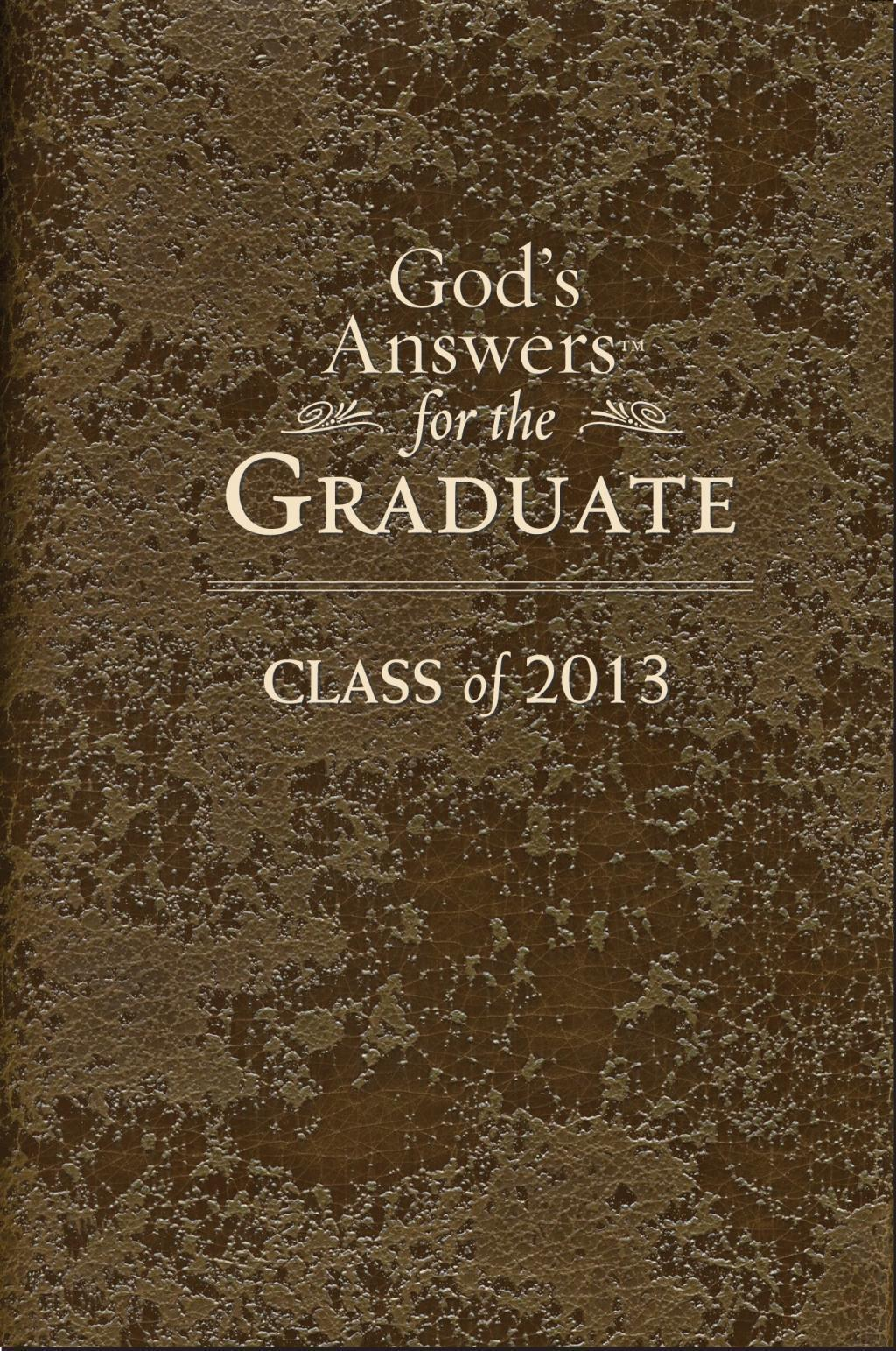 God's Answers for the Graduate: Class of 2013 - Brown