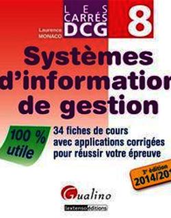 Les Carrés DCG 8 - Systèmes d'information de gestion 2014-2015 - 3e édition