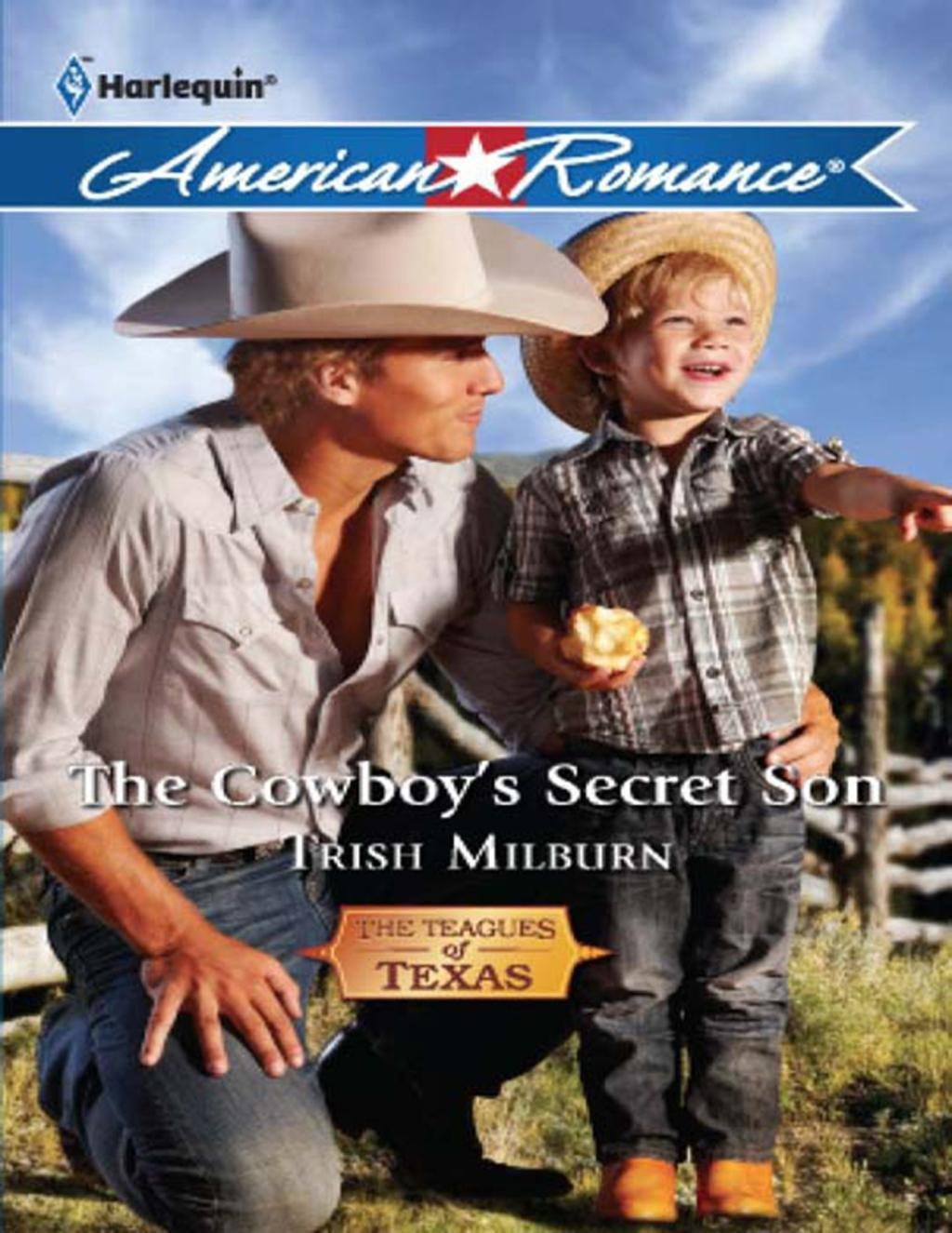 The Cowboy's Secret Son (Mills & Boon American Romance) (The Teagues of Texas, Book 1)