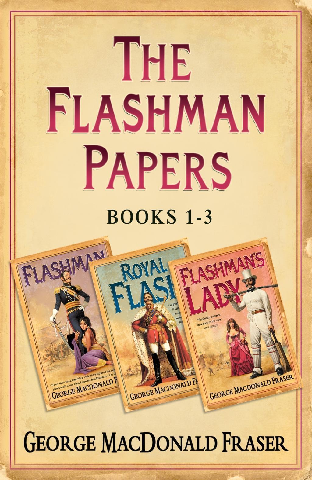Flashman Papers 3-Book Collection 1: Flashman, Royal Flash, Flashman's Lady