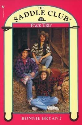 Saddle Club Book 18: Pack Trip