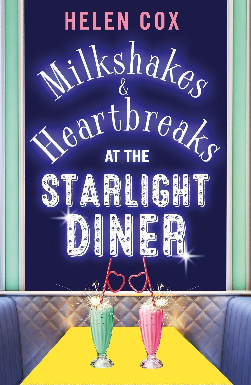 Milkshakes and Heartbreaks at the Starlight Diner: A smart, retro read with a compelling plot (The Starlight Diner Series, Book 1)