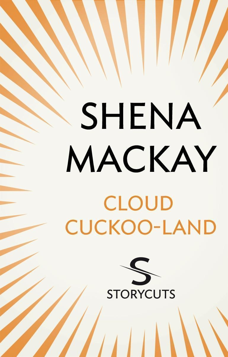 Cloud Cuckoo-Land (Storycuts)