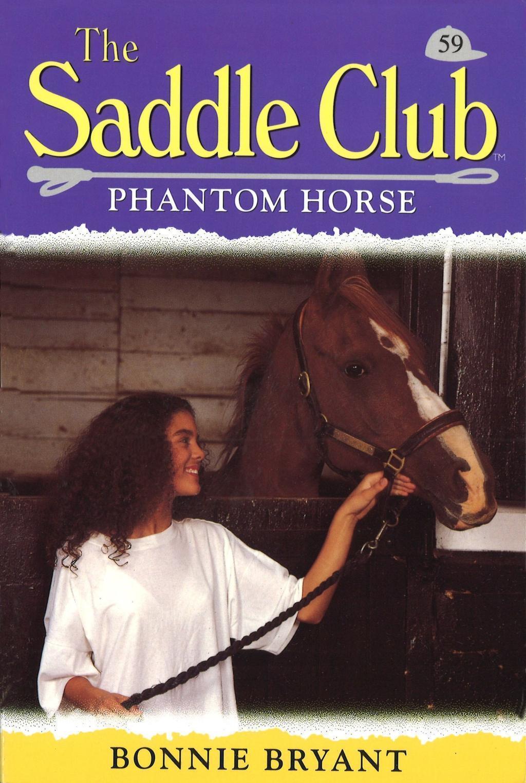 Saddle Club 59: Phantom Horse