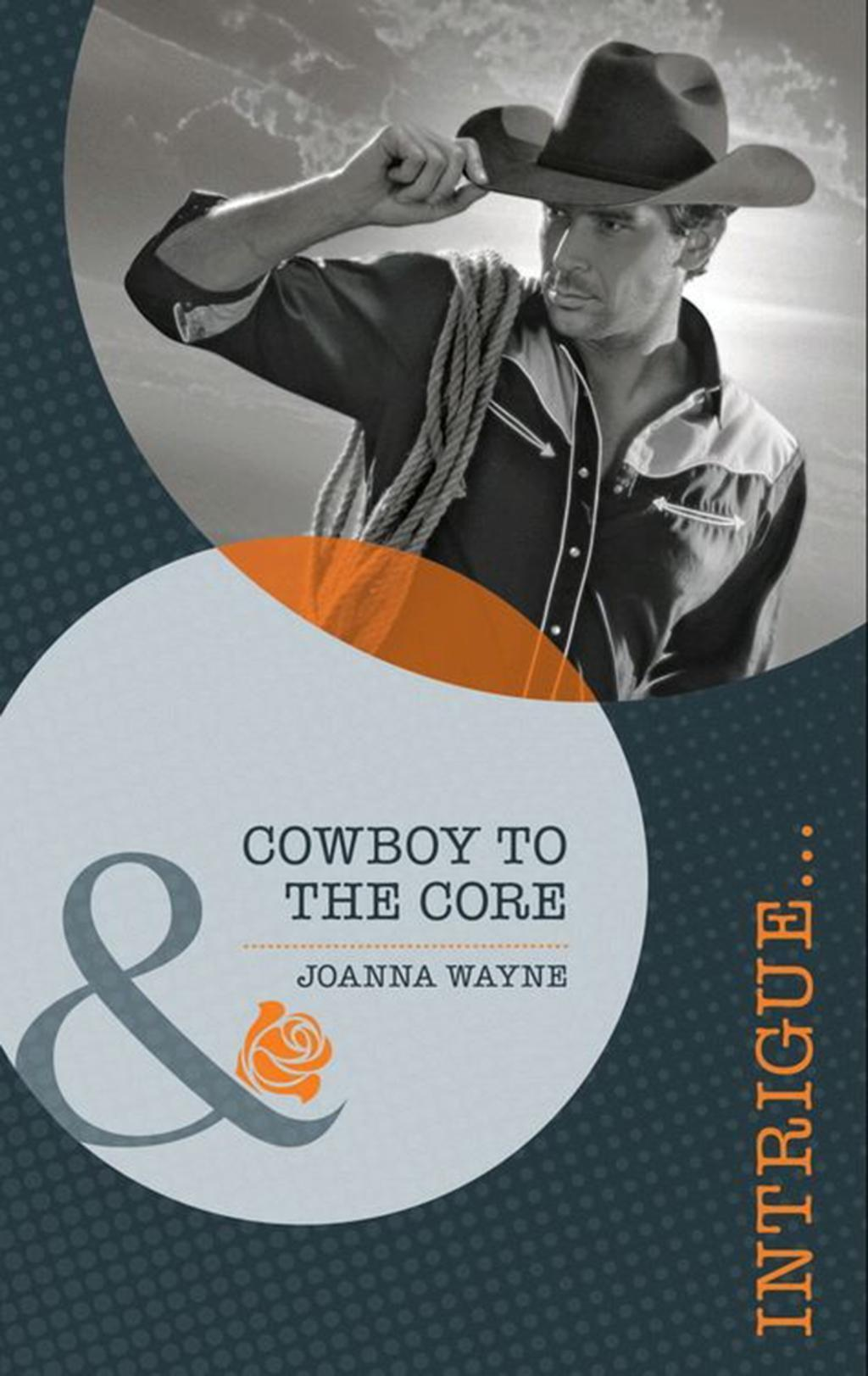 Cowboy to the Core (Mills & Boon Intrigue) (Special Ops Texas, Book 2)