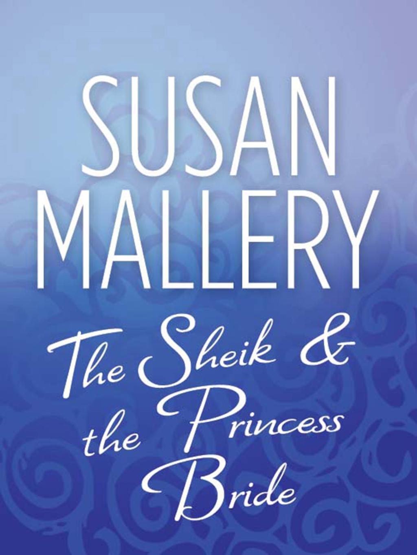 The Sheik & the Princess Bride (Mills & Boon M&B)