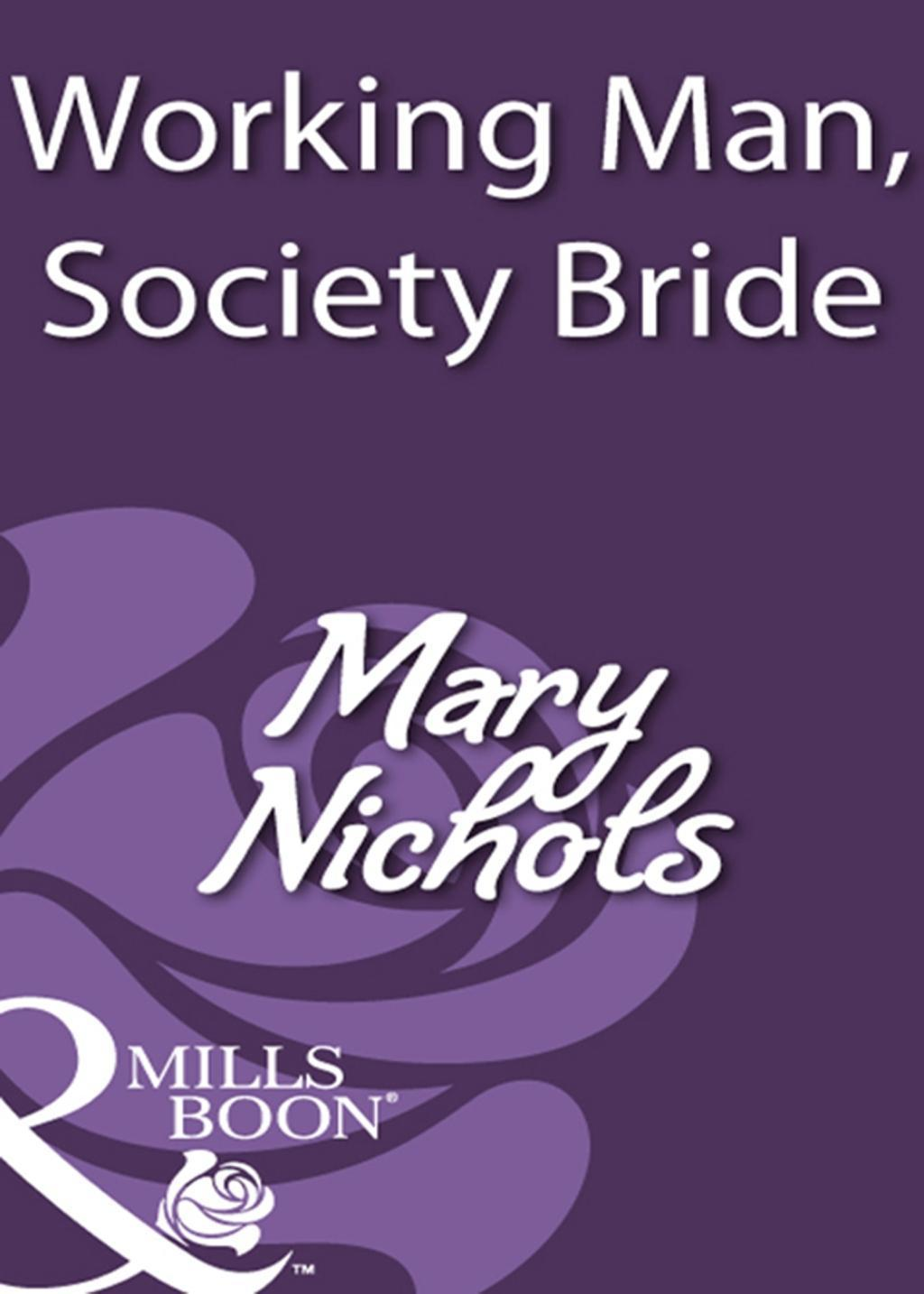 Working Man, Society Bride (Mills & Boon Historical)