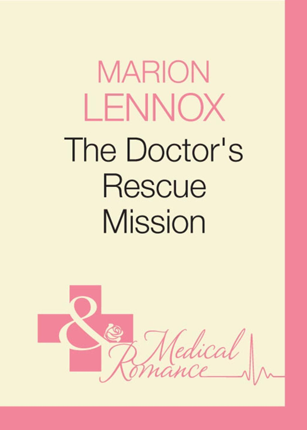 The Doctor's Rescue Mission (Mills & Boon Medical) (Air Rescue, Book 2)
