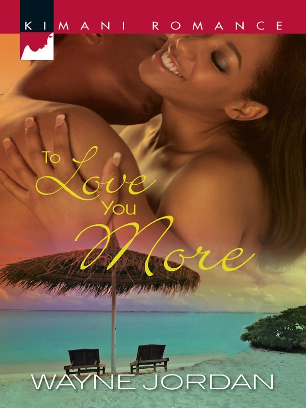 To Love You More (Mills & Boon Kimani)