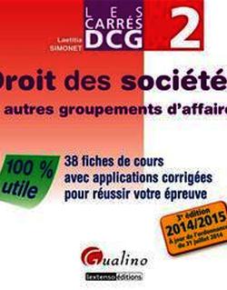 Les Carrés DCG 2 - Droit des sociétés (et autres groupements d'affaires) 2014-2015 - 3e édition
