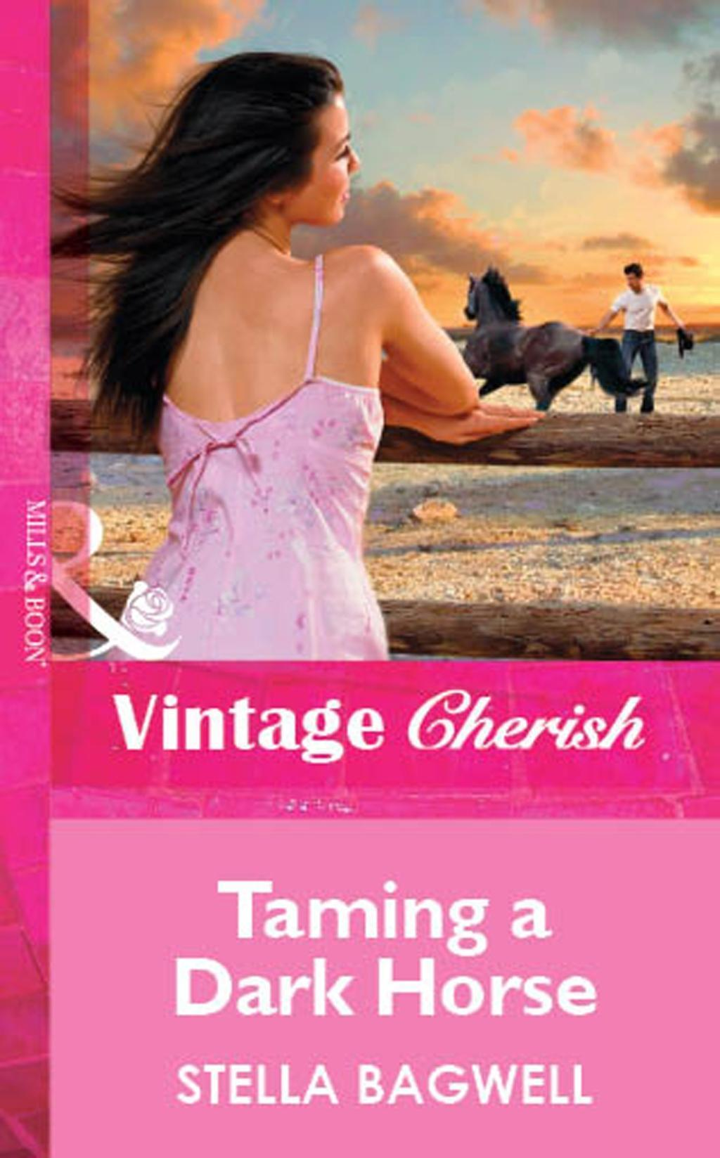 Taming a Dark Horse (Mills & Boon Vintage Cherish)