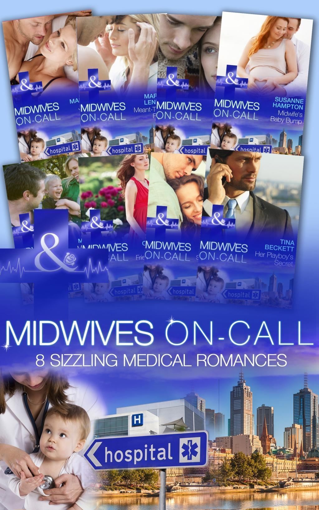 Midwives On-Call: Just One Night? / Meant-To-Be Family / Always the Midwife / Midwife's Baby Bump / Midwife...to Mum! / His Best Friend's Baby / Unlocking Her Surgeon's Heart / Her Playboy's Secret (Mills & Boon e-Book Collections) (Midwives On-Call, Book 1)
