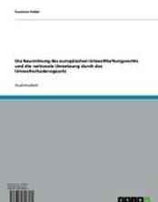 Die Neuordnung des europäischen Umwelthaftungsrechts und die nationale Umsetzung durch das Umweltschadensgesetz