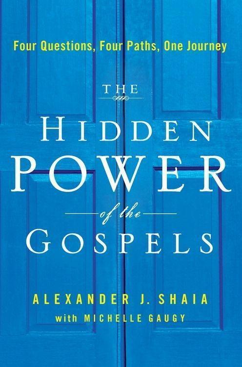 The Hidden Power of the Gospels