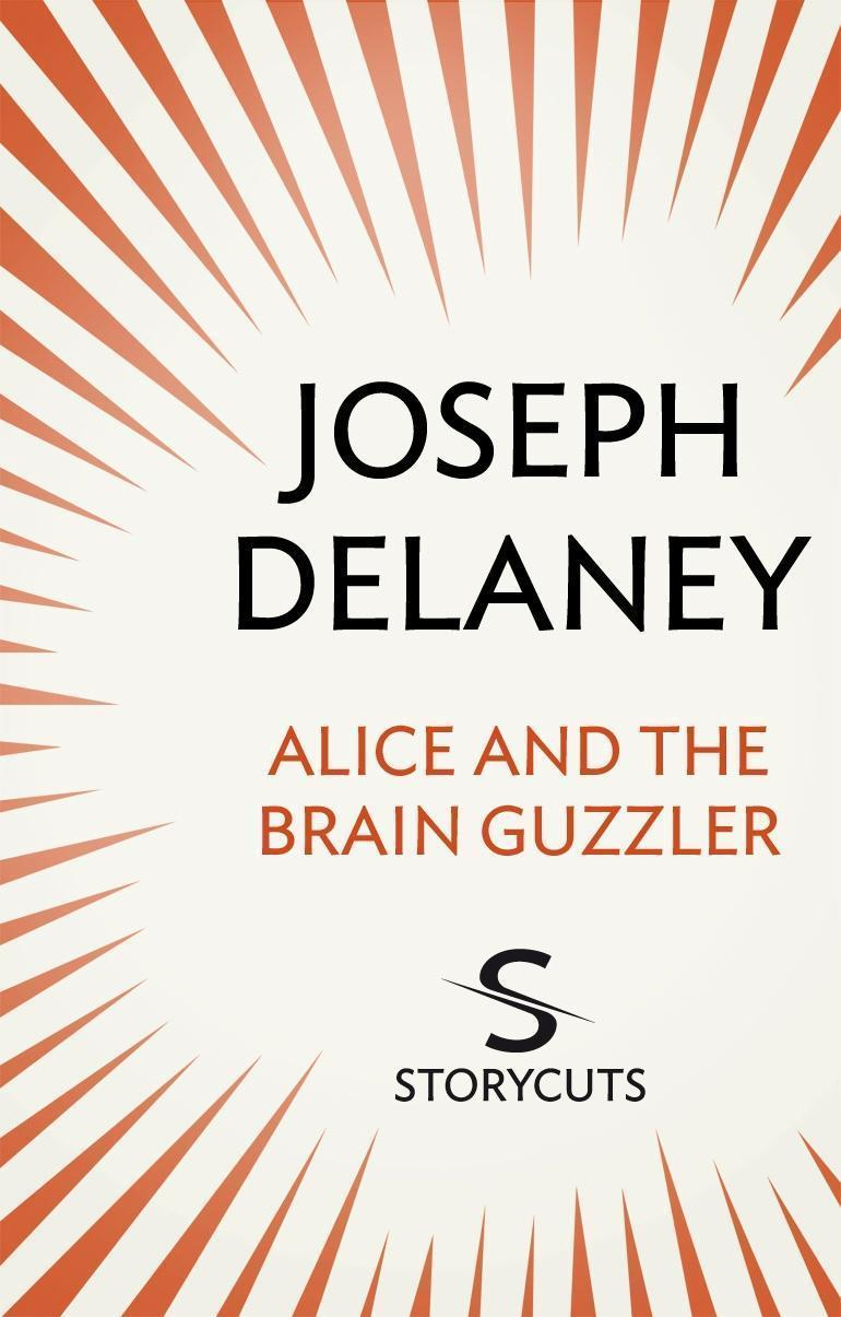 Alice and the Brain Guzzler (Storycuts)