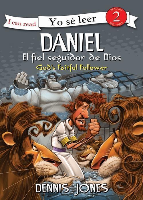 Daniel, el fiel seguidor de Dios / Daniel, God's Faithful Follower