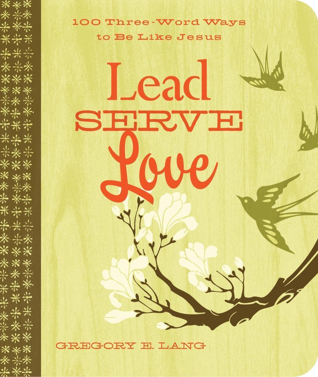 Lead. Serve. Love.