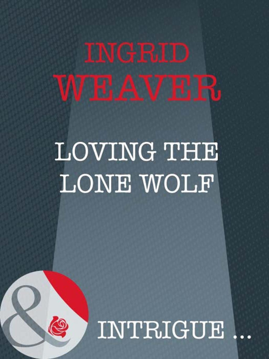 Loving the Lone Wolf (Mills & Boon Intrigue) (Payback, Book 2)