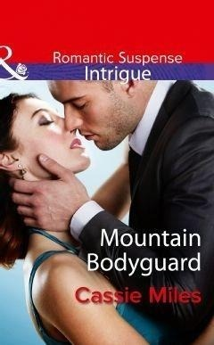 Mountain Bodyguard (Mills & Boon Intrigue)