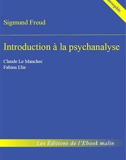 Introduction à la psychanalyse - édition enrichie