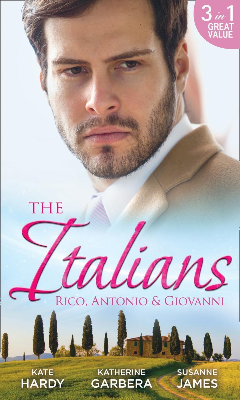 The Italians: Rico, Antonio and Giovanni: The Hidden Heart of Rico Rossi / The Moretti Seduction / The Boselli Bride (Mills & Boon M&B)