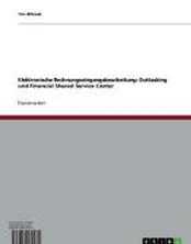 Elektronische Rechnungseingangsbearbeitung: Outtasking und Financial Shared Service Center