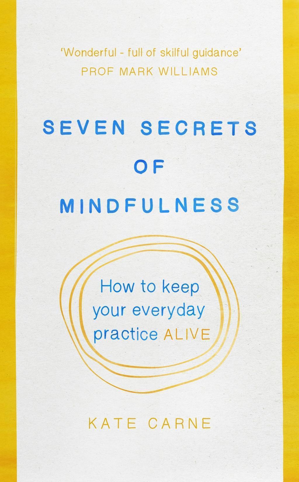 Seven Secrets of Mindfulness