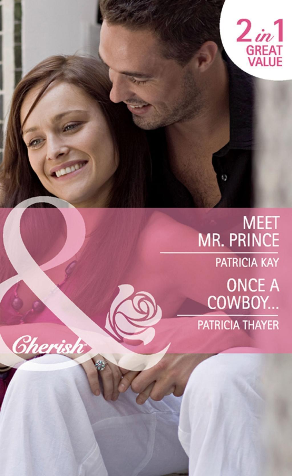 Meet Mr. Prince / Once a Cowboy...: Meet Mr. Prince / Once a Cowboy... (Mills & Boon Cherish)