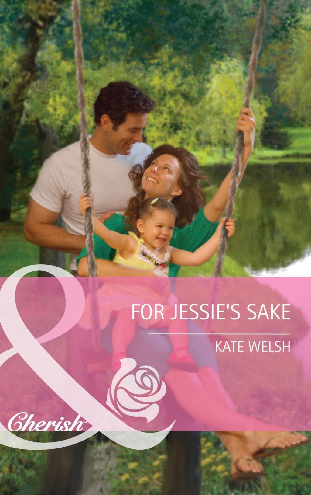 For Jessie's Sake (Mills & Boon Cherish)