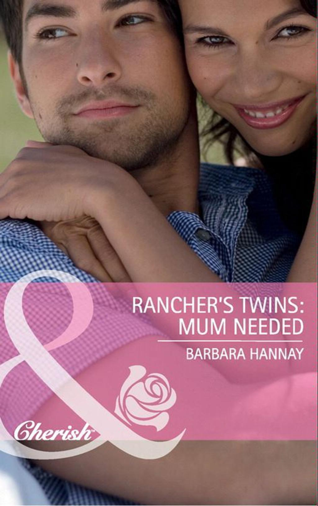 Rancher's Twins: Mum Needed (Mills & Boon Cherish) (Rugged Ranchers, Book 3)