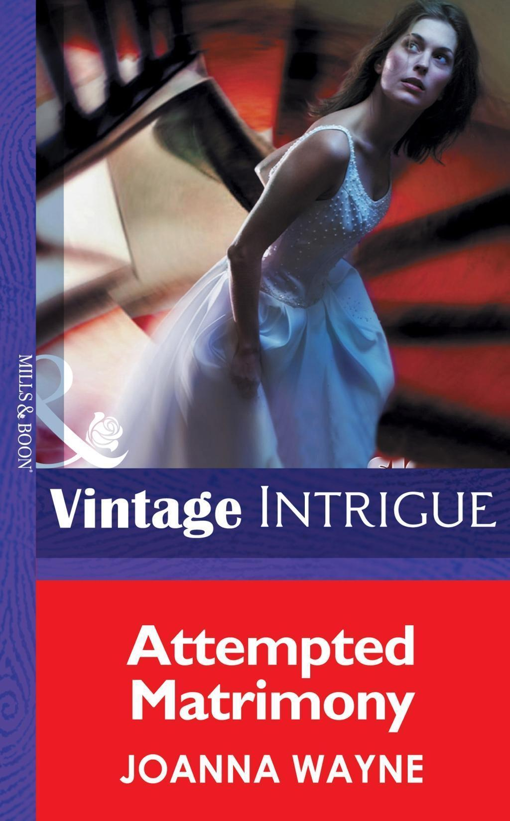 Attempted Matrimony (Mills & Boon Intrigue) (Hidden Passions, Book 2)