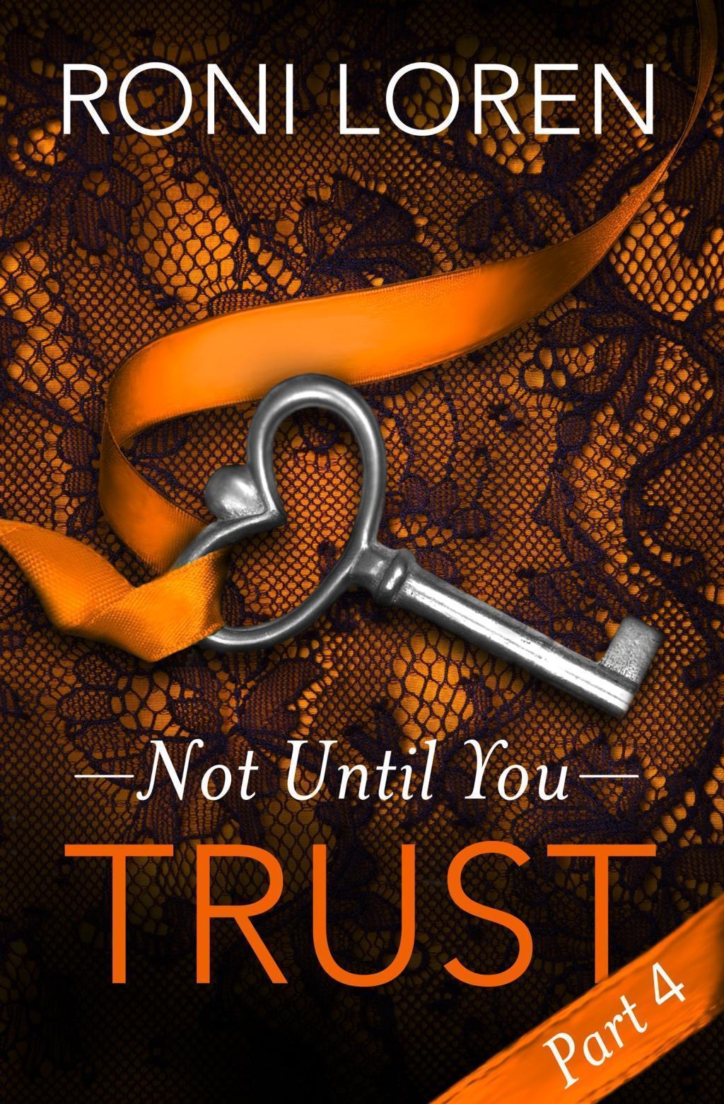 Trust: Not Until You, Part 4