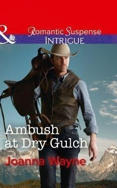 Ambush At Dry Gulch (Mills & Boon Intrigue) (Big 'D' Dads: The Daltons, Book 8)