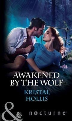 Awakened By The Wolf (Mills & Boon Nocturne)