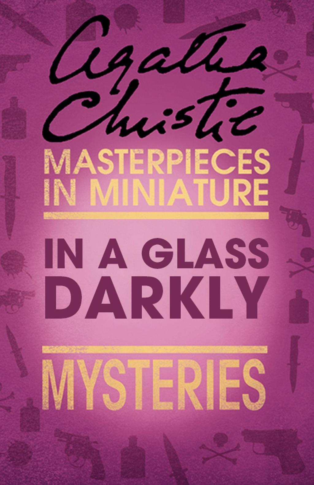 In a Glass Darkly: An Agatha Christie Short Story